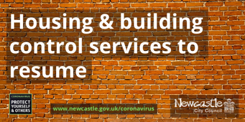 "Red brick wall with text ""Housing and building control services to resume"" and link to www.newcastle.gov.uk/coronavirus"