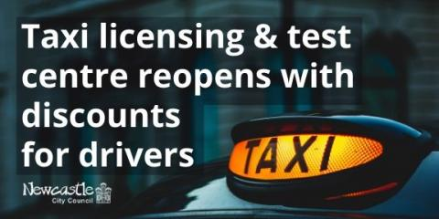 Image of a black cab with the words taxi licensing and test centre reopens with discounts for drivers