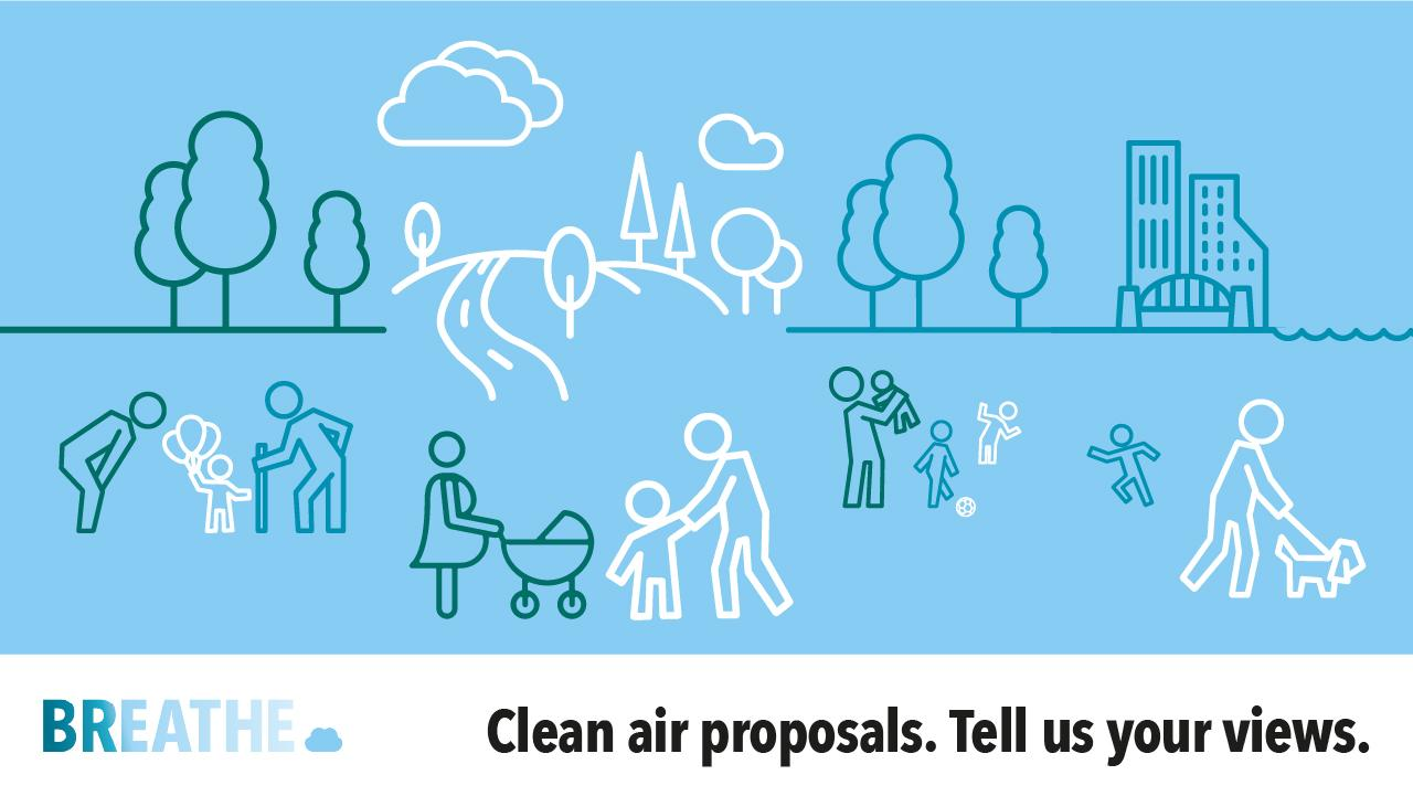 Clean air proposals, tell us your views