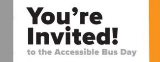 You're Invited to the Accessible Bus Day